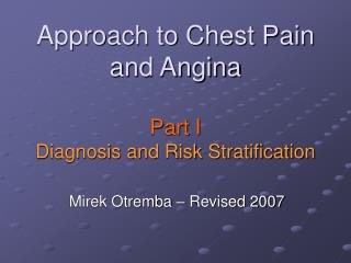 Approach to Chest Pain and Angina Part I Diagnosis and Risk Stratification