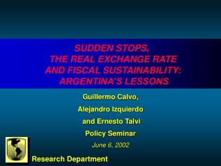 SUDDEN STOPS,  THE REAL EXCHANGE RATE  AND FISCAL SUSTAINABILITY:   ARGENTINA'S LESSONS