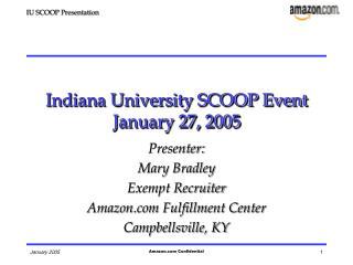 Indiana University SCOOP Event January 27, 2005