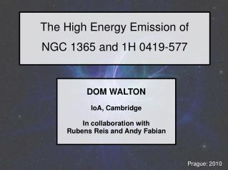 The High Energy Emission of  NGC 1365 and 1H 0419-577