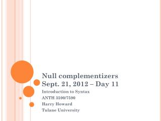Null complementizers Sept. 21, 2012 – Day 11
