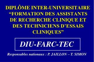 DIPL ME INTER-UNIVERSITAIRE  FORMATION DES ASSISTANTS DE RECHERCHE CLINIQUE ET DES TECHNICIENS D ESSAIS CLINIQUES