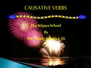 CAUSATIVE  VERBS