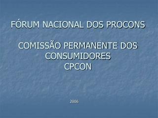 FÓRUM NACIONAL DOS PROCONS  COMISSÃO PERMANENTE DOS CONSUMIDORES CPCON