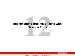 Implementing Business Tasks with Session EJBs