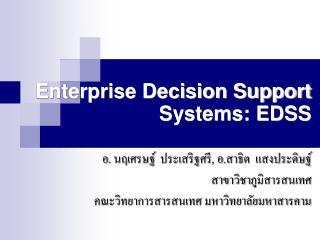 Enterprise Decision Support Systems: EDSS
