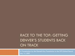 Race to the Top: Getting Denver�s Students back on Track
