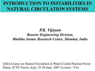 INTRODUCTION TO INSTABILITIES IN NATURAL CIRCULATION SYSTEMS