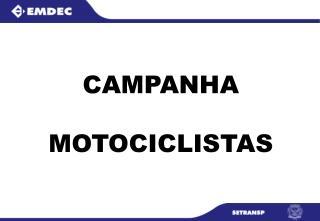 CAMPANHA MOTOCICLISTAS