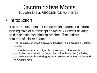 Discriminative Motifs Saurabh Sinha, RECOMB '02, April 18-21