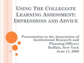 Using The Collegiate Learning Assessment: Impressions and Advice