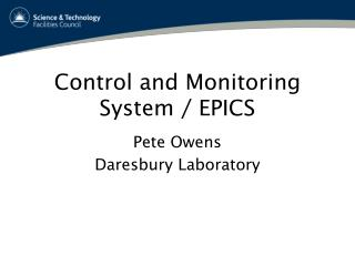 Control and Monitoring System / EPICS