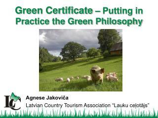 Green Certificate  � Putting in Practice the Green Philosophy