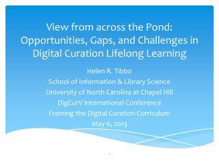 Helen R. Tibbo School of Information & Library Science University of North Carolina at Chapel Hill