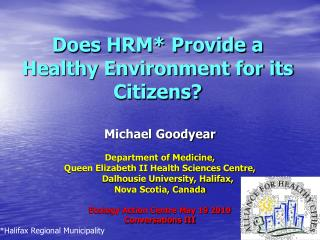 Does HRM* Provide a Healthy Environment for its Citizens?