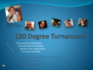 130 Degree Turnaround
