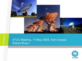 ATUC Meeting, 14 May 2009, Astro Issues Robert Braun