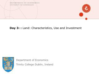 Day 3:  :  Land: Characteristics, Use and Investment
