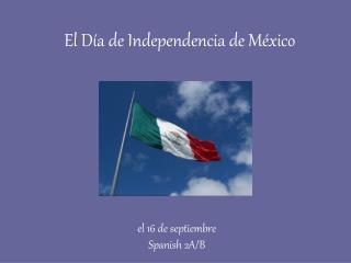 El Día de Independencia de México