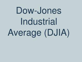 Dow-Jones Industrial Average (DJIA)