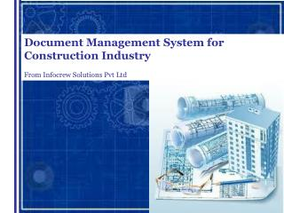 Document Management System for  Construction Industry From Infocrew Solutions Pvt Ltd