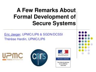 A Few Remarks About Formal Development of Secure Systems