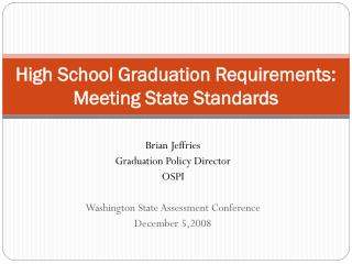 High School Graduation Requirements:  Meeting State Standards