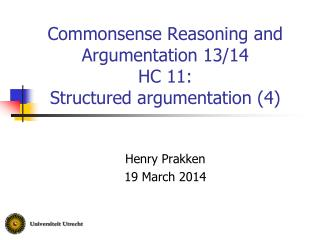 Commonsense Reasoning and Argumentation 13/14 HC 11:  Structured argumentation (4)