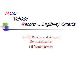 M otor V ehicle R ecord ….. Eligibility Criteria