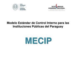 Modelo Estándar de Control Interno para las Instituciones Públicas del Paraguay