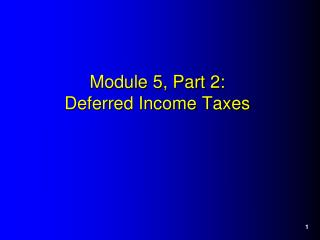 Module 5, Part 2: Deferred Income Taxes
