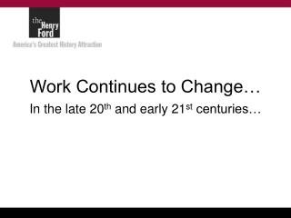 Work Continues to Change…