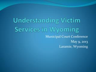 Understanding Victim Services in Wyoming