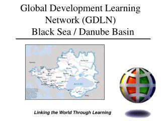Global Development Learning Network (GDLN)    Black Sea / Danube Basin