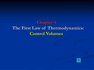 Chapter 4    The First Law of Thermodynamics: Control Volumes