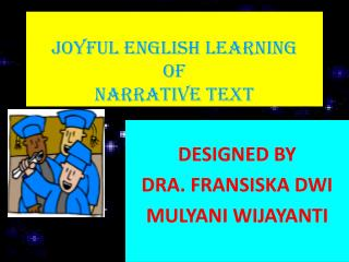 JOYFUL ENGLISH LEARNING OF NARRATIVE TEXT