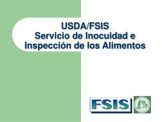 USDA/FSIS Servicio de Inocuidad e  Inspecci�n de los Alimentos