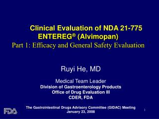Clinical Evaluation of NDA 21-775 ENTEREG  Alvimopan Part 1: Efficacy and General Safety Evaluation