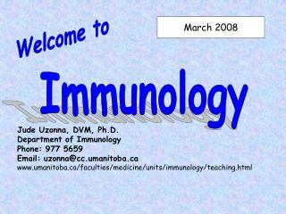 Jude Uzonna, DVM, Ph.D.  Department of Immunology  Phone: 977 5659