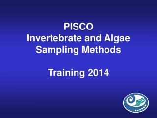 PISCO Invertebrate and Algae Sampling Methods Training 2014