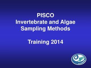 PISCO Invertebrate and Algae Sampling Methods Training 2014