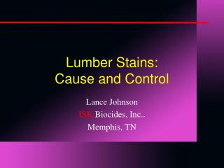Lumber Stains: Cause and Control