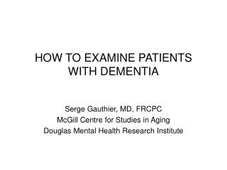 HOW TO EXAMINE PATIENTS WITH DEMENTIA