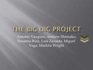 The Big Dig Project