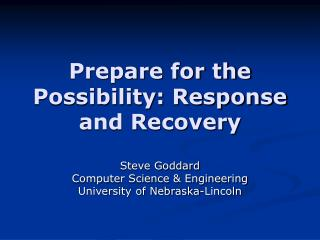 Prepare for the Possibility: Response and Recovery
