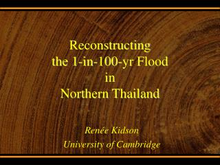 Reconstructing  the 1-in-100-yr Flood  in  Northern Thailand