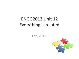 ENGG2013 Unit 12 Everything is related