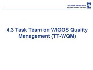4.3 Task Team on WIGOS Quality Management (TT-WQM)