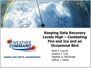 Keeping Data Recovery Levels High – Combating Fire and Ice and an Occasional Bird