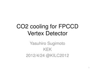 CO2 cooling for FPCCD Vertex Detector